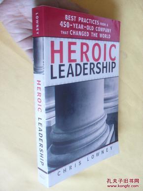 英文原版     Heroic Leadership: Best Practices from a 450-Year-Old Company That Changed the World