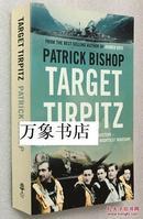 限时特价 Bishop :  Target Tirpitz  目标 梯尔比兹号  原版平装本   铜版插图  私藏品好