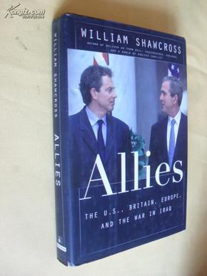 英文原版 精装   Allies: The U. S.,        Britain, Europe, And The War in Iraq