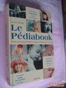Le Pédiabook  (0-3岁婴幼儿抚养指导,法语原版)  版权样书,精装大厚本,很重
