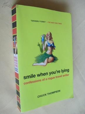 英文原版 大32K   Smile when      Youre Lying by Chuck Thompson