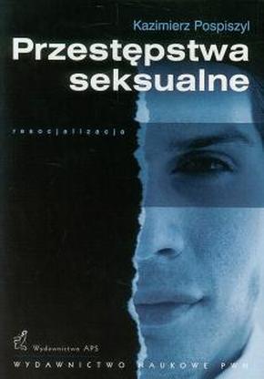 波兰孤本Przestępstwa seksualne性犯罪 :Kazimierz Pospiszyl著 Wydawnictwo Naukowe PWN出版 绝版有图表人名索引2事项索引4参考文献200