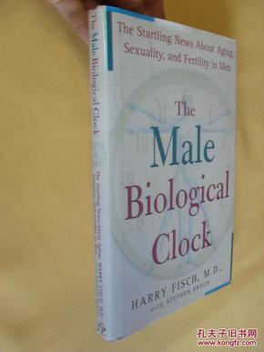 英文原版      The Male Biological Clock: The Startling News About Aging, Sexuality, and Fertility in Men