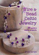 Wire and Bead Celtic Jewelry 手工串珠 创作艺术