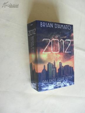 德文原版 布莱恩·达莫托         2012: Das Ende aller Zeiten Brian DAmato【in the courts of the sun】