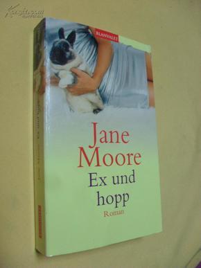 德文原版     Ex und Hopp.        Jane Moore,