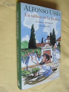 西班牙文原版   精美插图      Un taliban en La Jaralera (Aventuras del marques de Sotoancho) (Spanish)