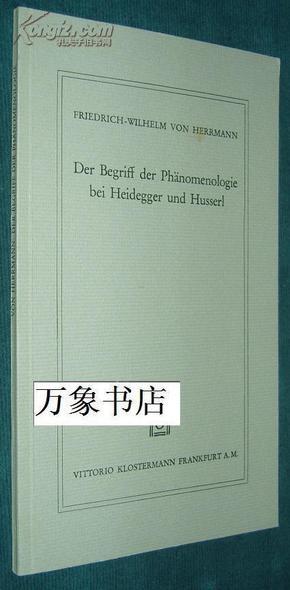 Hermann : Der Begriff der Phanomenologie bei Heidegger und Husserl   德文原版  平装本  私藏如新