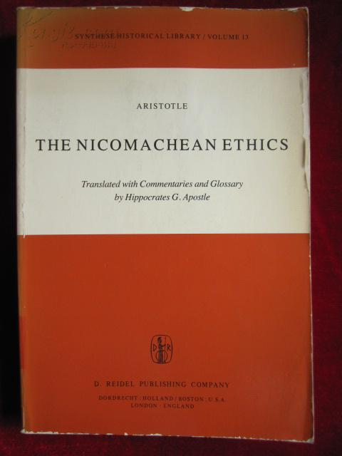 The Nicomachean Ethics: Translation with Commentaries and Glossary (Synthese Historical Library)