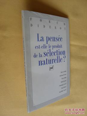 法文原版      La pensée est-elle un     produit de la sélection naturelle  ?
