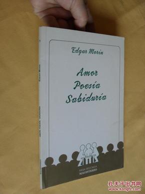 AMOR, POESIA, SABIDURIA      by MORIN EDGAR