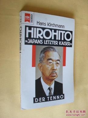 德文原版   Hirohito. Japans letzter Kaiser.     Hans Kirchmann,