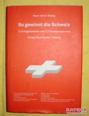 So gewinnt die Schweiz 12 Erfolgsfaktoren und 12 Fitnessprogramme