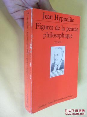 Figures de la pensée philosophique.tome 1.Jean Hyppolite
