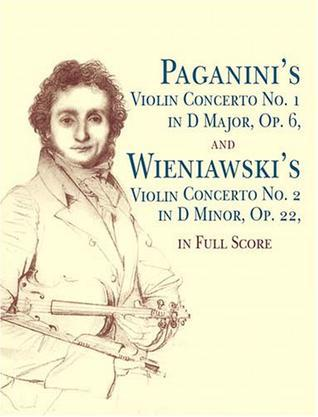 帕格尼尼的小提琴协奏曲Paganini's Violin Concerto No. 1 in D Major, Op. 6 And Wieniawski's Violin Concerto No.2