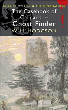 捉妖记The Casebook of Carnacki the Ghost-Finder(William Hope Hodgson)英文原版