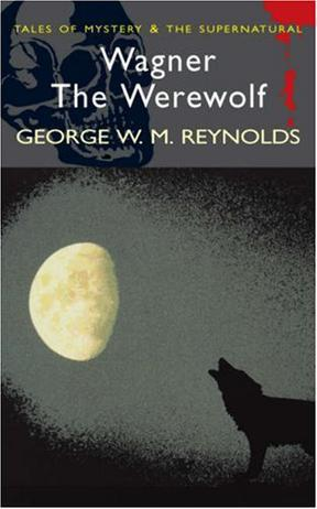 狼人瓦格纳Wagner the Werewolf(George W.M. Reynolds)英文原版