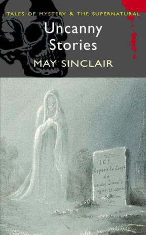 灵异故事Uncanny Stories(May Sinclair)英文原版