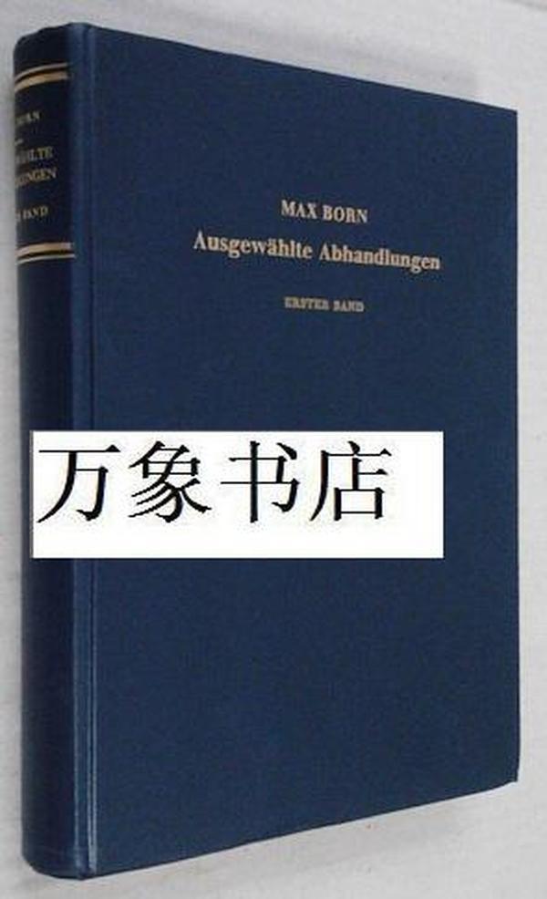 Max Born  :  玻恩论文选集  AUSGEWÄHLTE ABHANDLUNGEN  原版布面精装本  第一册 (共出2册)