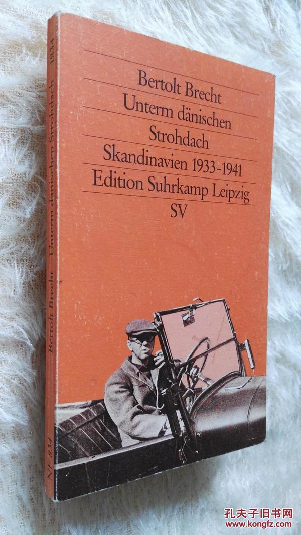 德文原版     Unterm dänischen Strohdach. Sein Exil in Skandinavien 1933 - 1941.Bertolt Brecht