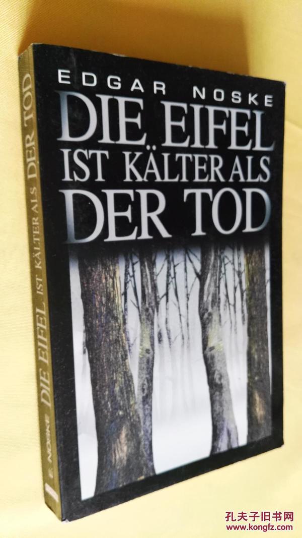 德文原版    Die Eifel ist kälter als der Tod..Edgar Noske