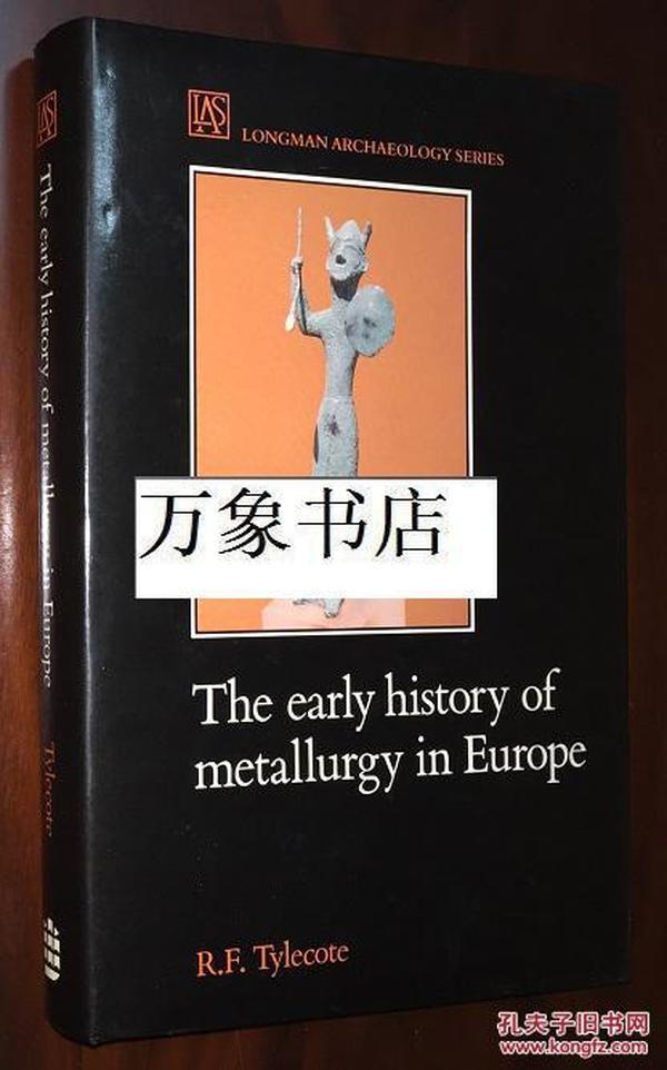 Tylecote  :  The Early History of Metallurgy in Europe 欧洲早期冶金史  Longman 原版精装本带封套  私藏品上佳