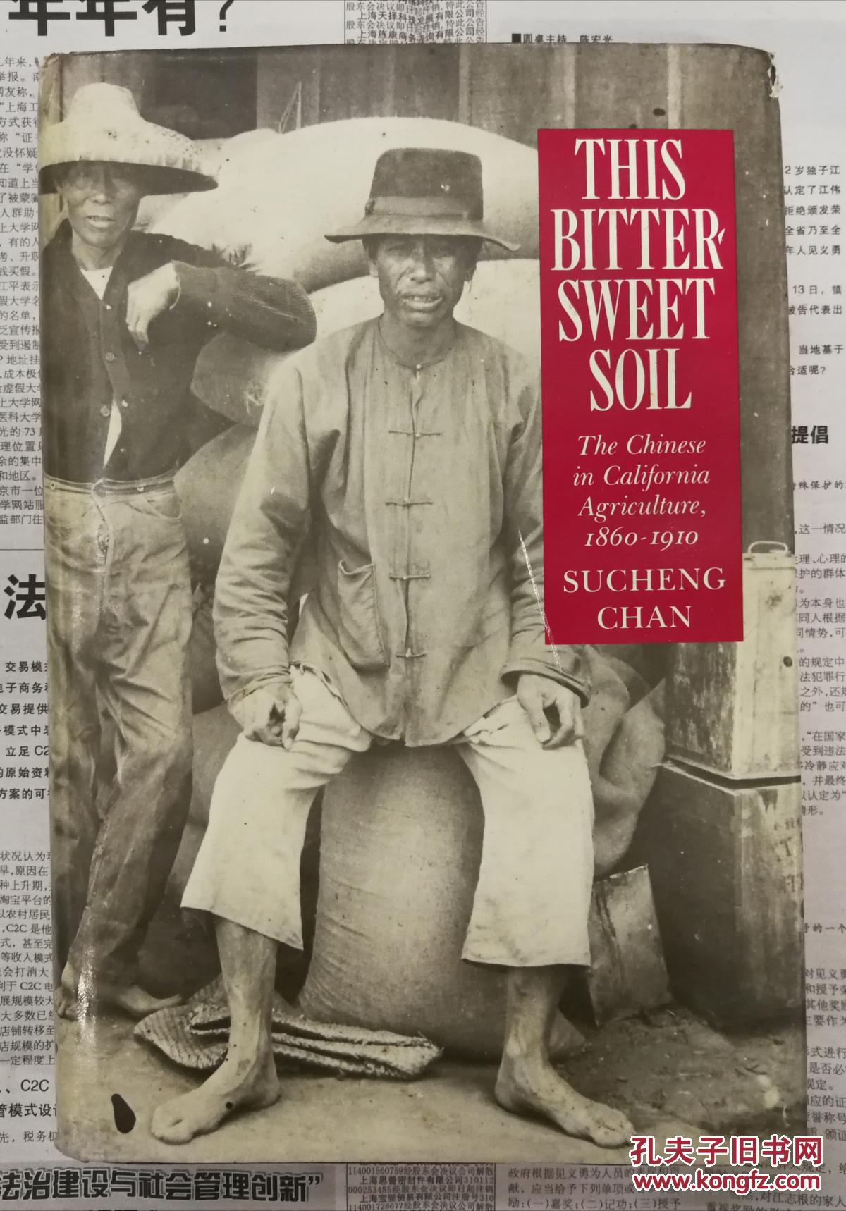 THIS BITTER-SWEET SOIL:The Chinese in California Agriculture,1860-1910