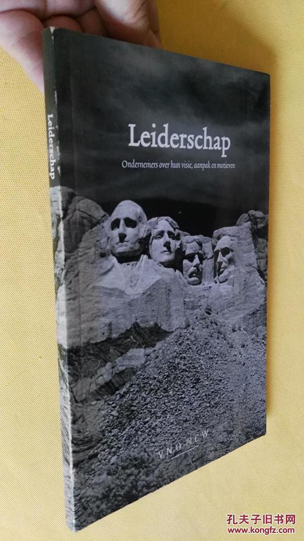 荷兰文原版  leiderschap Ondernemers over hun visie ,aanpak en motieven