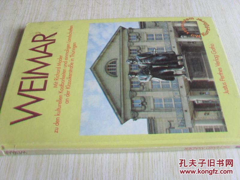 德文原版大画册 Weimar:mit Richard Mader zu den kulturellen Kostbarkeiten und einmaligen Landschaften an der