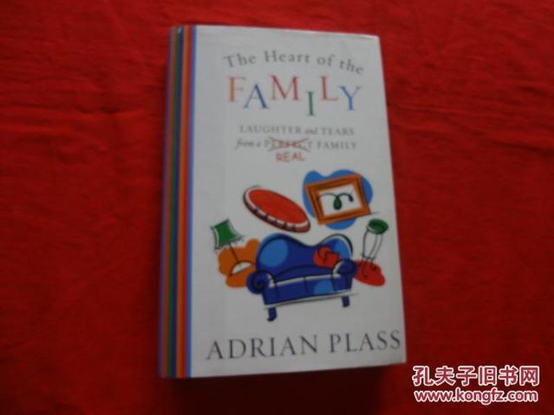 (外文原版)THE HEART OF THE FAMILY LAUGHTER AND TEARS FROM A PERFECT FAMILY 从一个完美的家庭的欢笑和泪水的心