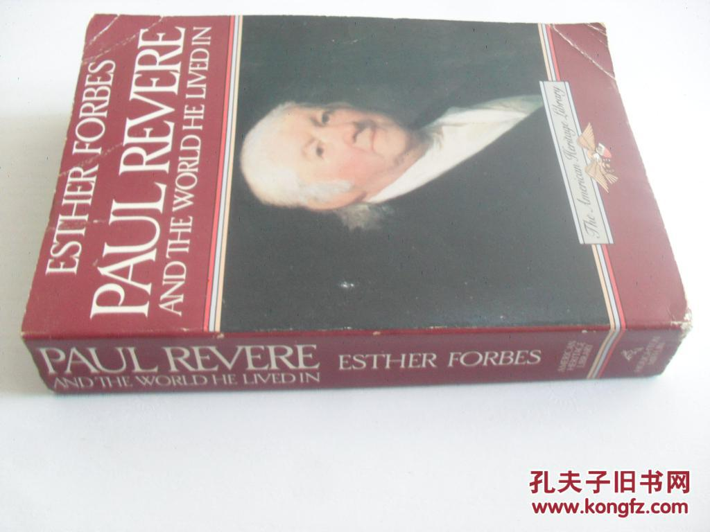 英文原版     Paul Revere and the World He Lived In (American Heritage Library)