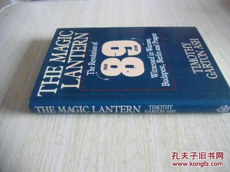 英文原版 The Magic Lantern: The Revolution of 89 Witnessed in Warsaw, Budapest, Berlin and Prague