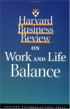 哈佛商业评论:工作与生活的平衡 Harvard Business Review ON Work AND Life Balance 英文原版