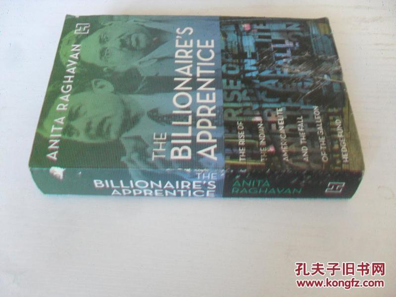 英文原版 The Billionaires Apprentice: The Rise Of The Indian-American Elite And The Fall