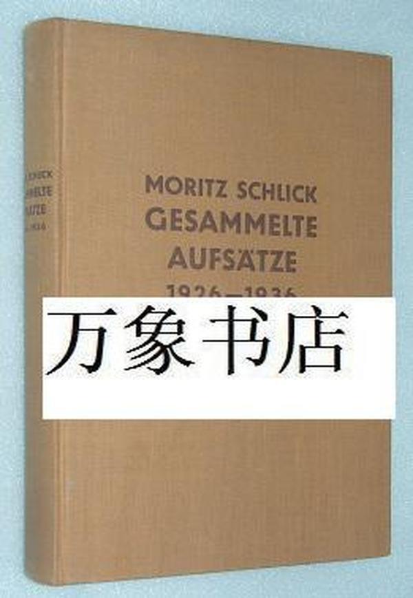 Schlick   石里克 :   Gesammelte Aufsatze 1926-1936  论文集 初版  原版精装本 一版一印  私藏品上佳