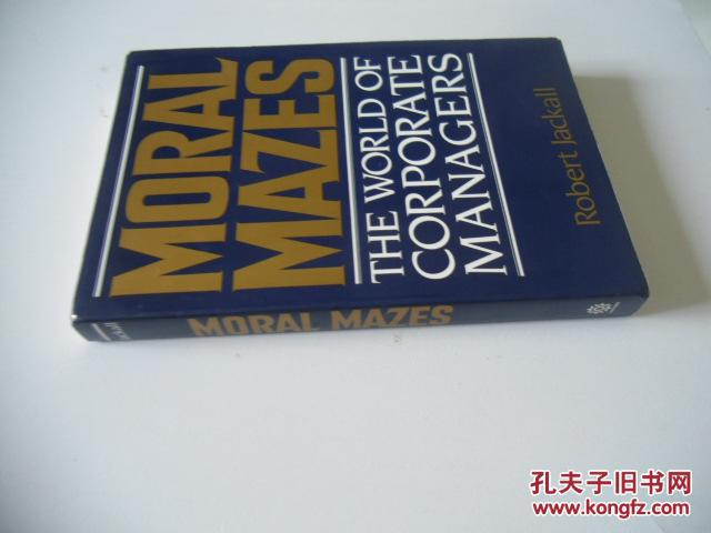 英文原版  Moral Mazes: The World of Corporate Managers