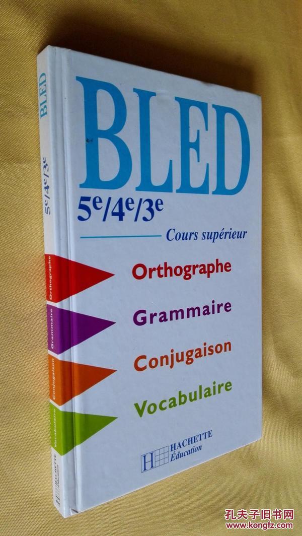 BLED 5e, 4e, 3e. cours superieur:orthographe, conjugaiso...