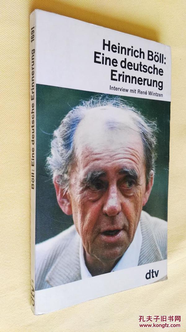 德文原版   亨利希·伯尔(诺奖得主)Eine deutsche Erinnerung : Interview mit René Wintzen.