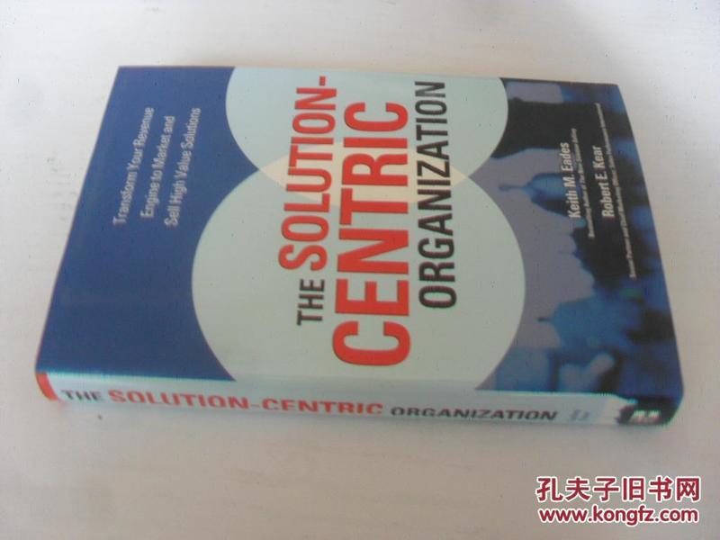 英文原版 以解决方案为中心的组织:获得市场收益持续增长的引擎 Solution-Centric Organization by Keith M. Eades
