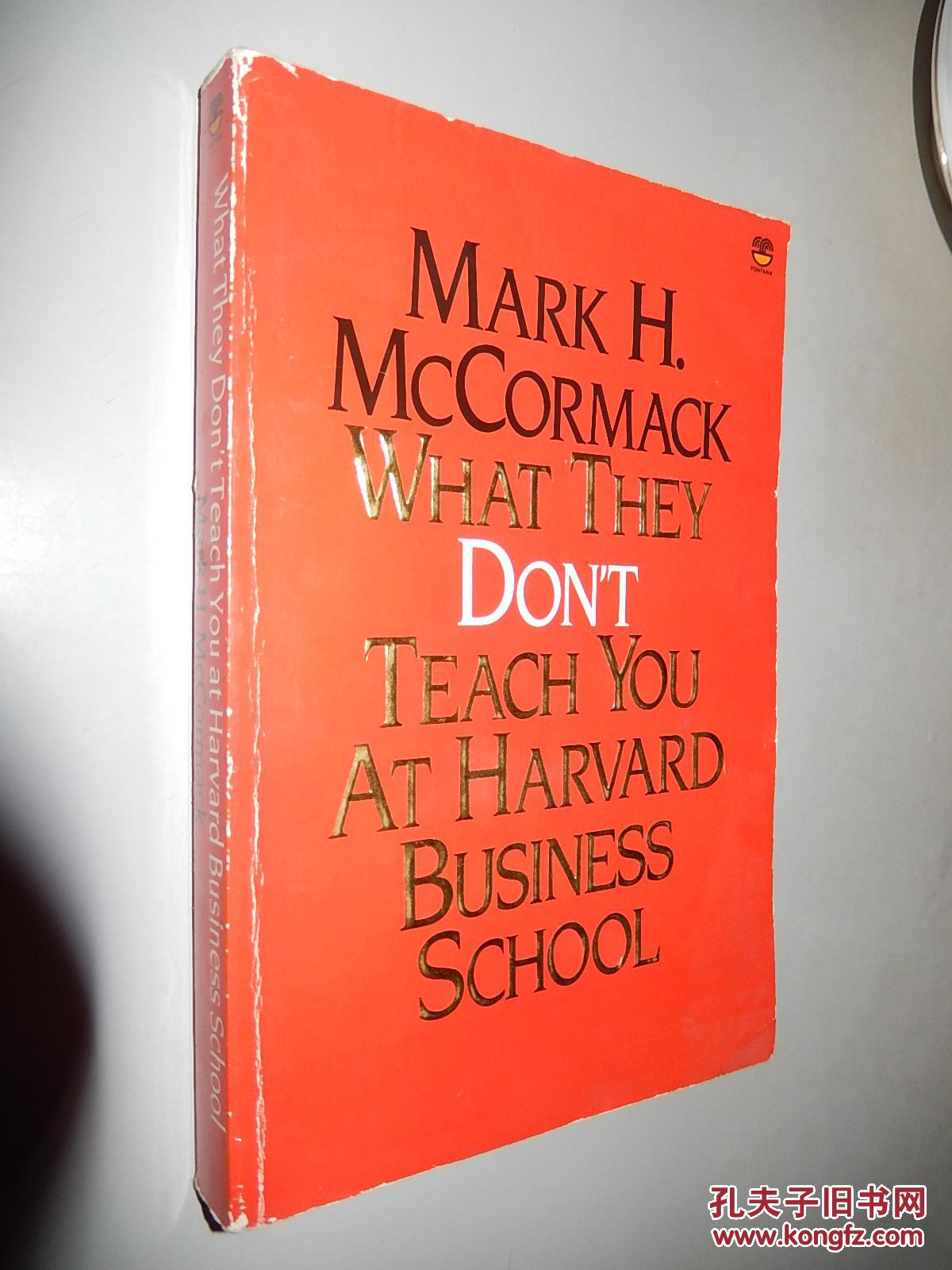 What They Don't Teach You at Harvard Business School 英文原版