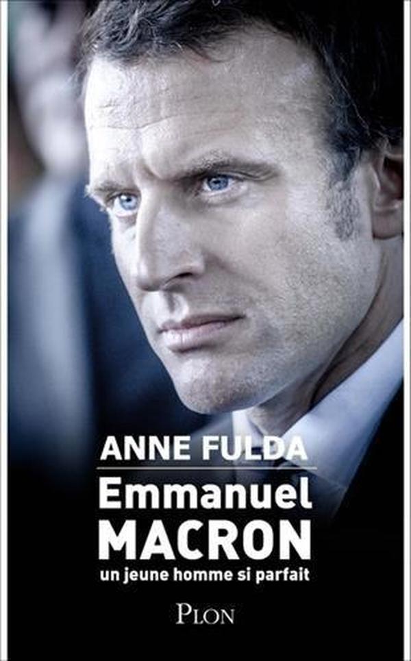 法国原版 法文 法语 法国新总统马克龙传记 Emmanuel Macron, un jeune homme si parfait