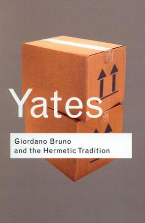 Giordano Bruno and the Hermetic Tradition(Frances Yates)Routledge Classics 英文原版