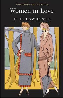 恋爱中的女人  D. H. Lawrence(劳伦斯) Women in Love (Wordsworth Classics)英文版