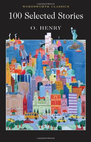 欧亨利短篇小说选 O.Henry(欧・亨利) 100 Selected Stories  (Wordsworth Classics)英文版