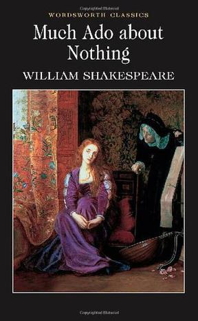 无事生非 William Shakespeare(威廉・莎士比亚) Much Ado About Nothing (Wordsworth Classics)英文版