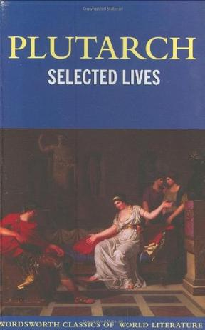 选择的生活 Plutarch Selected Lives (Wordsworth Classics)英文原版