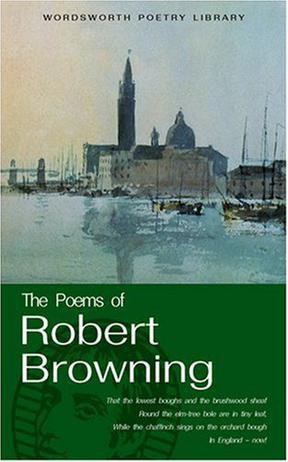 罗伯特.布朗宁诗选Robert Browning The Poems of Robert Browning (Wordsworth Classics)英文原版