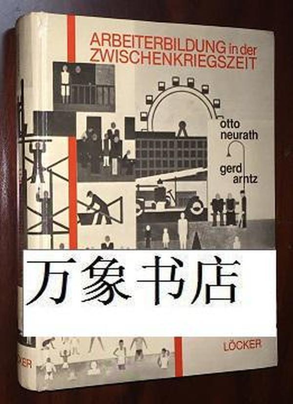 Stadler : Arbeiterbildung in der Zwischenkriegszeit Otto Neurath - Gerd Arntz 原版精装本  一版一印  大量铜版插图  私藏品上佳