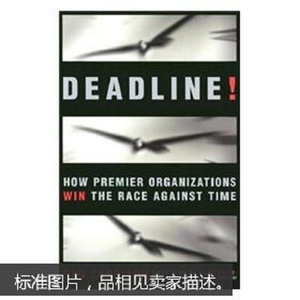 英文原版      Deadline!: How Premier Organizations Win the Race Against Time