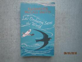 ALEXANDER MCCALL SMITH La s Orchetra saves the World 英文原版书  详细书名请看图 X012